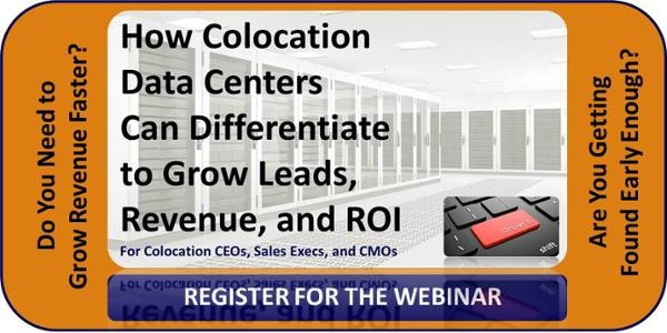 """Register for """"How Colocation Data Centers Can Differentiate to Grow Leads, Revenue, and ROI"""" (Live Webinar)"""