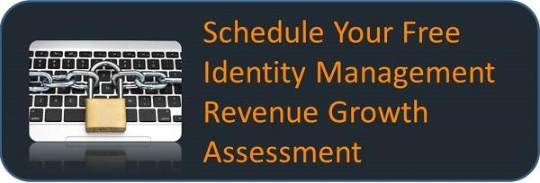 Schedule Your Free Identity Management Revenue Growth Assessment