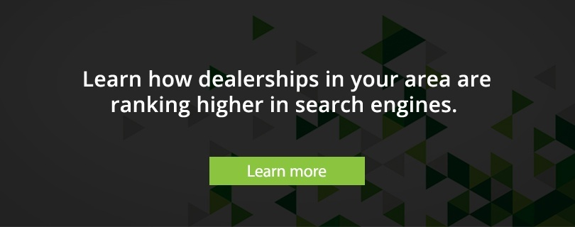 learn how dealerships in your area are ranking higher in search engines