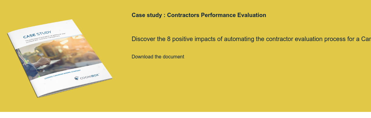 Case study : Contractors Performance Evaluation   Discover the 8 positive impacts of automating the contractor evaluation  process for a Canadian mining company  Download the document