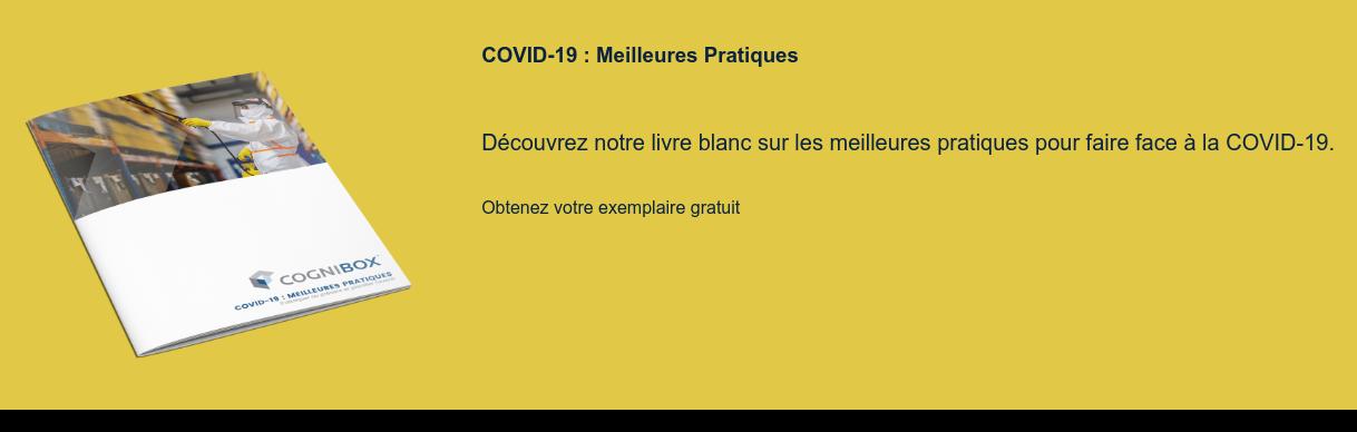 COVID-19 : Meilleures Pratiques   Découvrez notre livre blanc sur les meilleures pratiques pour faire face à la  COVID-19.  Obtenez votre exemplaire gratuit