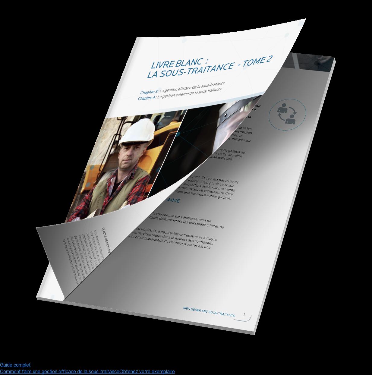 Guide complet  Comment faire une gestion efficace de la sous-traitance Obtenez votre exemplaire <>