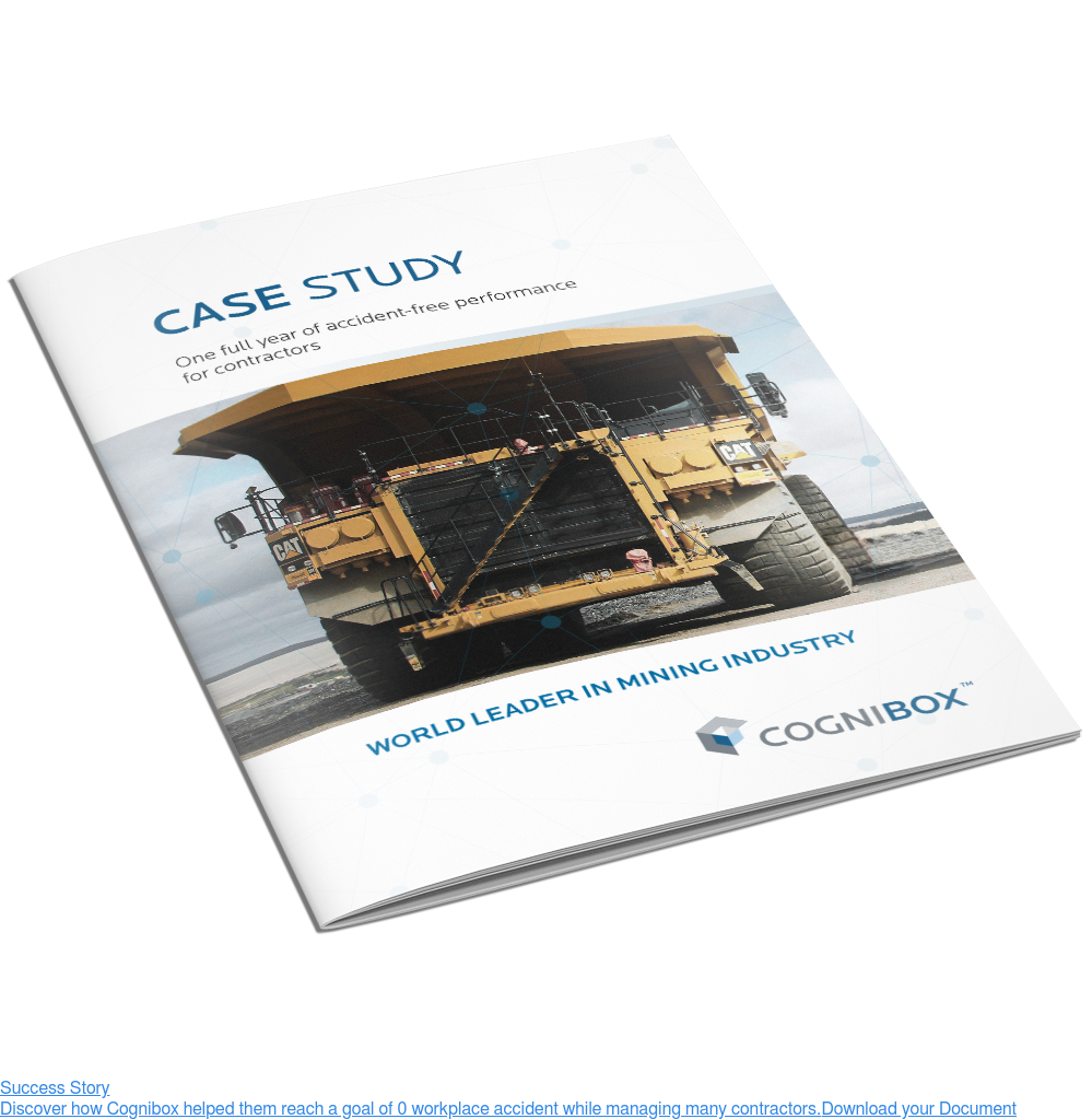 Success Story  Discover how Cognibox helped them reach a goal of 0 workplace accident while  managing many contractors. Download your Document <>