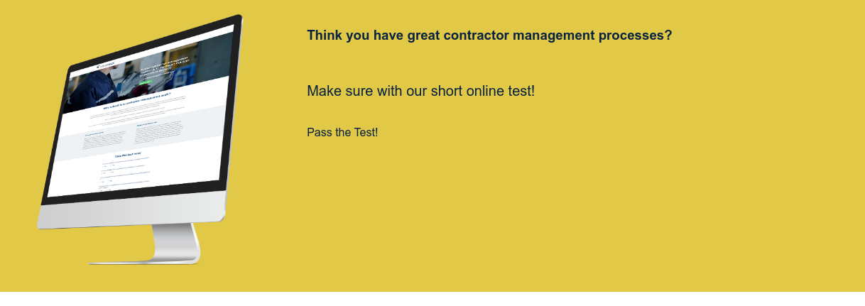 Think you have great contractor management processes?  Make sure with our short online test! Pass the Test! <>