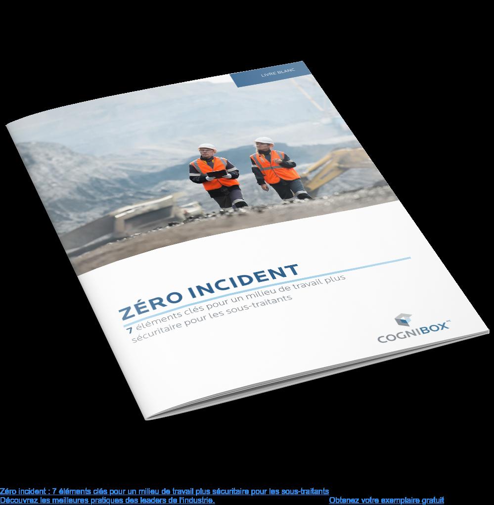 Zéro incident : 7 éléments clés pour un milieu de travail plus sécuritaire pour  les sous-traitants  Découvrez les meilleures pratiques des leaders de l'industrie. Obtenez votre exemplaire gratuit <>
