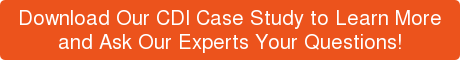Download Our CDI Case Study to Learn More and Ask Our Experts Your Questions!