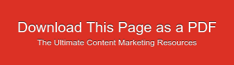 Download This Page as a PDF The Ultimate Content Marketing Resources