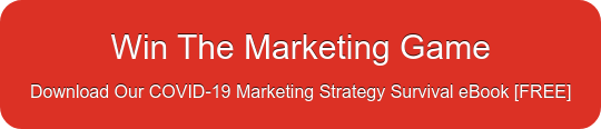 Win The Marketing Game Download Our COVID-19 Marketing Strategy Survival eBook  [FREE]