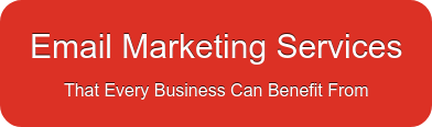 Email Marketing Services That Every Business Can Benefit From