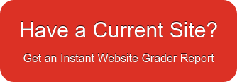 Have a Current Site? Get an Instant Website Grader Report
