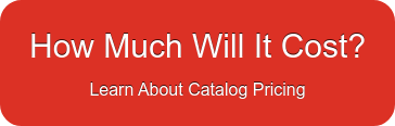 How Much Will It Cost? Learn About Catalog Pricing
