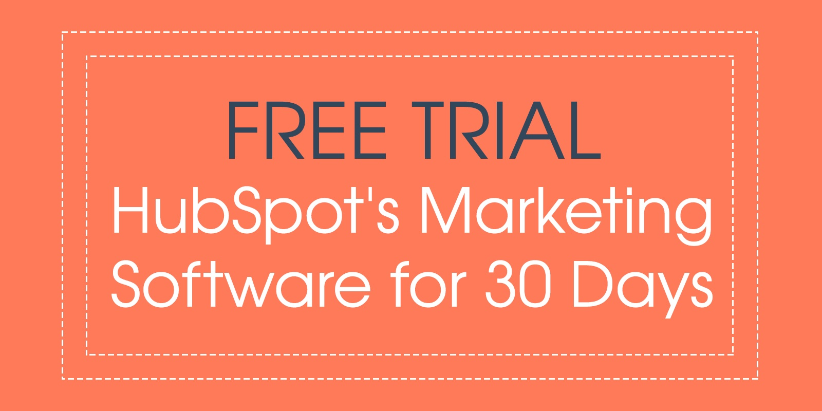 Try HubSpot's Marketing Software Free for 30 Days