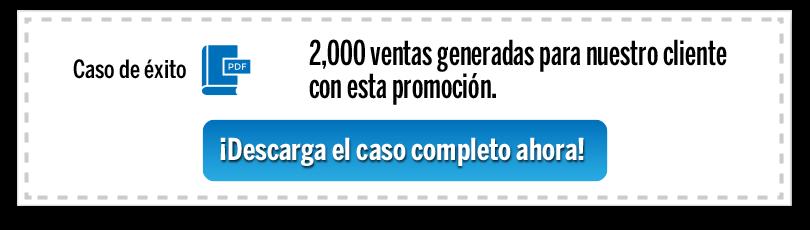 2,000 ventas generadas con esta promoción de consumo
