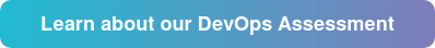 Learn about our DevOps Assessment
