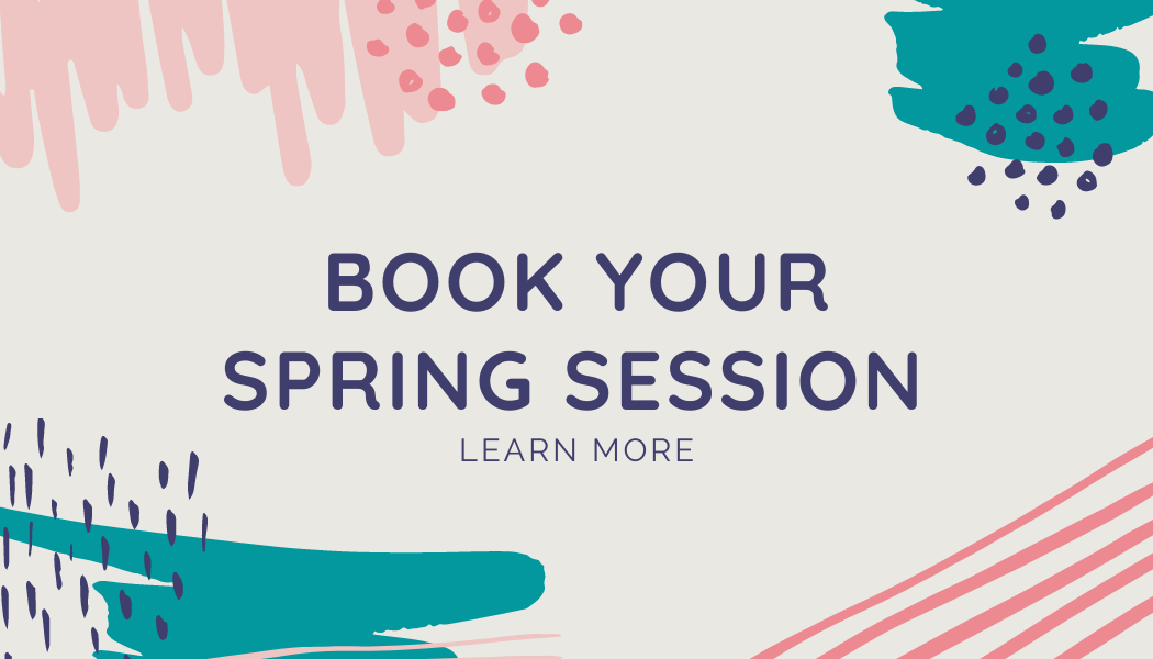 book your spring session today