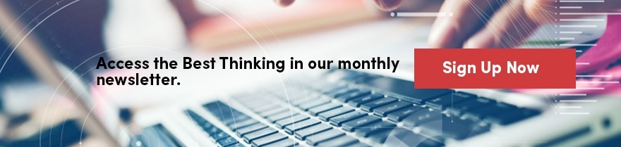 Access the best thinking in our monthly newsletter