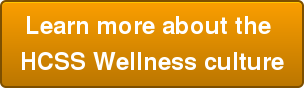 Learn more about the  HCSS Wellness culture