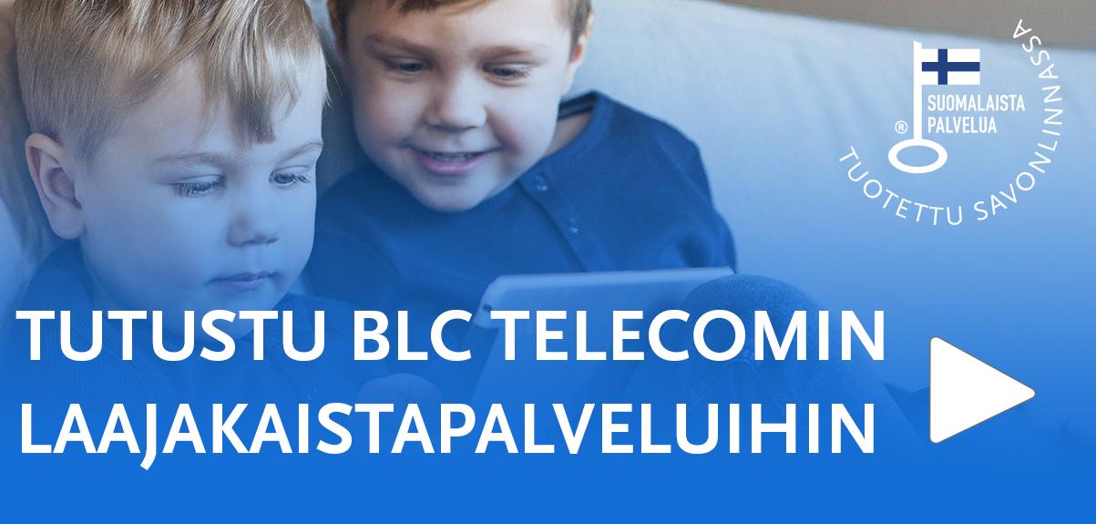 Tutustu BLC:n laajakaistapalveluihin