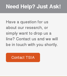Need Help? Just Ask!  Have a question for us about our research, or simply want to drop us a line?  Contact us and we will be in touch with you shortly.  Contact TSIA