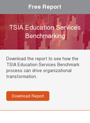Free Research Report  TSIA Education Services Benchmarking  Download the report to see how the TSIA Education Services Benchmark process  can drive organizational transformation.     Download Report