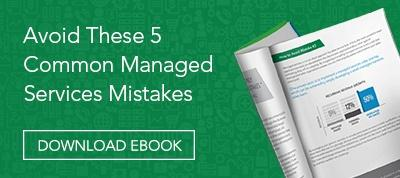 How to Avoid the 5 Most Common Mistakes Made in Managed Services