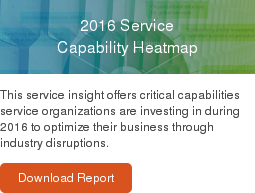 2016 Service  Capability Heatmap  This service insight offers critical capabilities service organizations are  investing in during 2016 to optimize their business through industry  disruptions.  Download Report