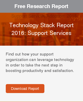 Free Research Report  Technology Stack Report 2016: Support Services  Find out how your support organization can leverage technology in order to  take the next step in boosting productivity and satisfaction.     Download Report