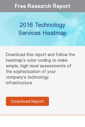 Free Research Report  2016 Technology Services Heatmap  Download this report and follow the heatmap's color-coding to make simple,  high-level assessments of the sophistication of your company's technology  infrastructure.     Download Report