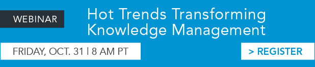 Webinar: Hot Trends Transforming Knowledge Management