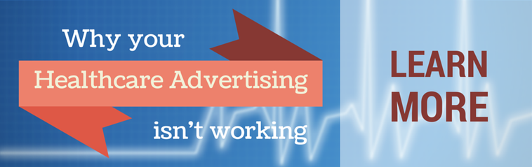 Learn why your healthcare advertising isn't working