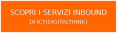 SCOPRI I SERVIZI INBOUND DIICT(DIGITALTHINK)