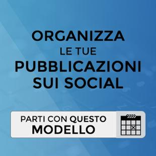 Scarica il modello per organizzare le pubblicazioni sui social