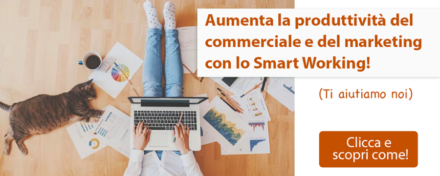 Aumenta la produttività del commerciale e del marketing con lo smart working! Clicca qua!