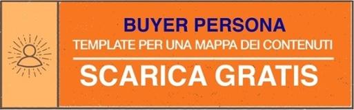 CtA - Scarica gratis Template per mappatura contenuti buyer persona