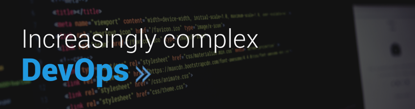 Increasingly  Complex DevOps
