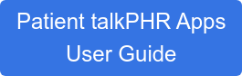 Patient talkPHR Apps User Guide