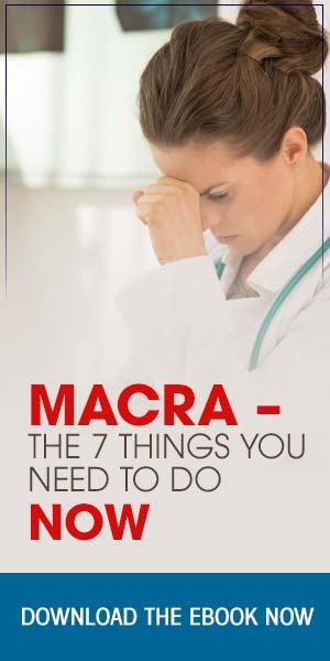 MACRA - The 7 Things You Need To Do NOW