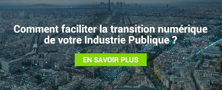 comment faciliter la transition numérique de votre industrie publique ?