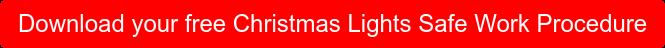 Download your free Christmas Lights Safe Work Procedure