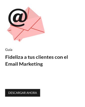 Fideliza a tus clientes con el email marketing