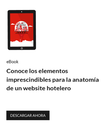 Conoce los elementos imprescindibles para la anatomía de un website hotelero