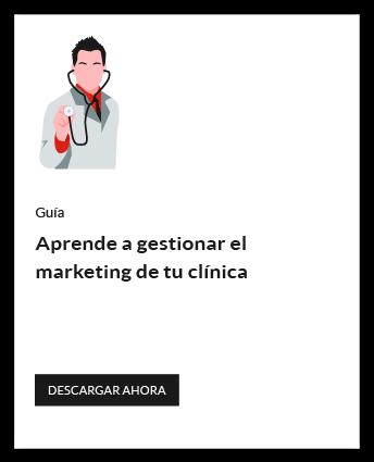 Guía para el doctor - Lo que debes saber para gestionar el marketing de tu clinica