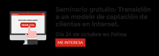 """Seminario gratuito: transición a un modelo de captación de clientes en internetSeminario gratuito: """"Cómo realizar la transición a un modelo de captación de clientes en internet"""""""