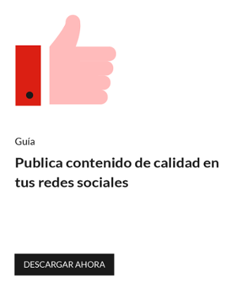 Publica contenido de calidad en tus redes sociales