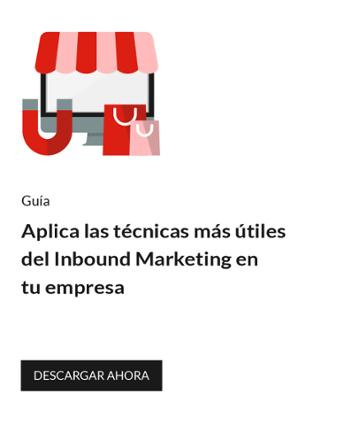 Aplica las técnicas del Inbound Marketing en tu negocio