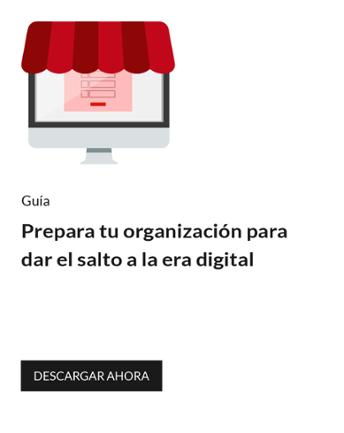Prepara tu organización para dar el salto a la era digital