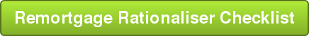Remortgage Rationaliser Checklist