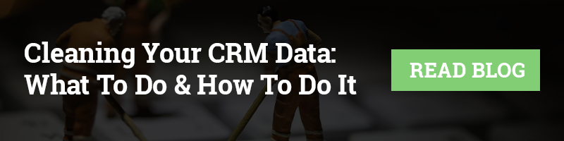 Cleaning Your CRM Data: What to do & How to do it. [Read Blog]