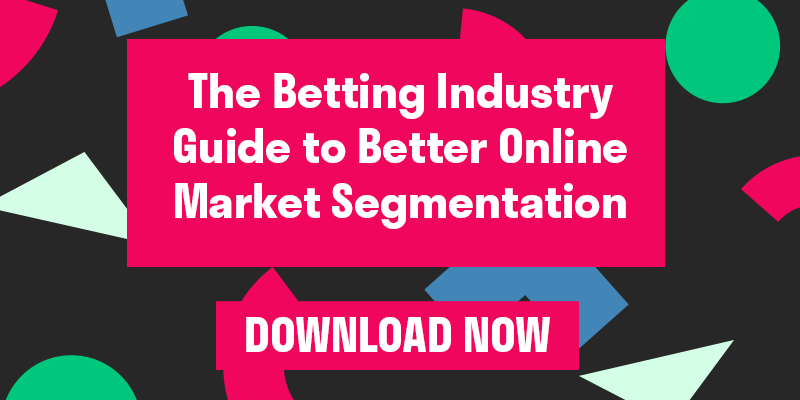The Betting Industry Guide to Better Online Market Segmentation