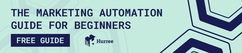 The Marketing Automation Guide for Beginners. Hurree - The Segmentation Company